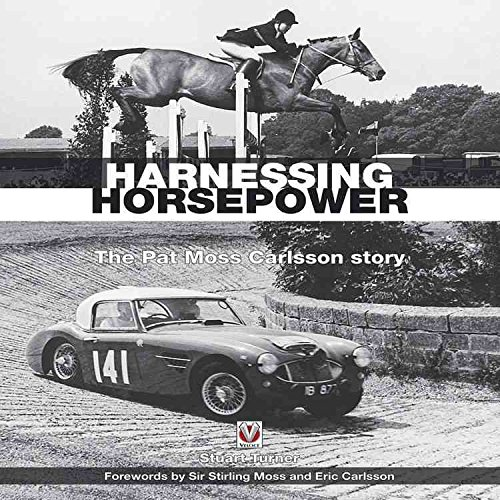 [Harnessing Horsepower: The Pat Moss Carlsson Story] (By: Stuart Turner) [published: June, 2011]