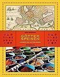 G?tterspeisen: Kochbuch der Weltreligionen