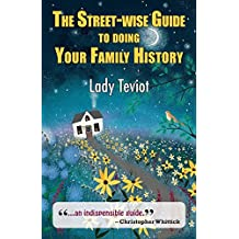 The Street-wise Guide To Doing Your Family History (Eer Street-wisse Guides)