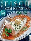 Fisch vom Feinsten - Über 60 Fischrezepte