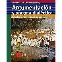 Argumentación y pragma-dialéctica: Estudios en honor a Frans van Eemeren (Licenciatura)