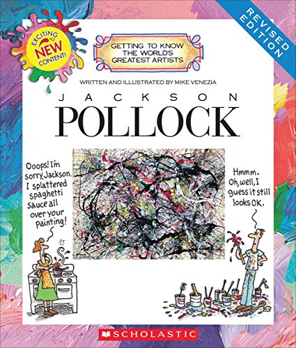 Jackson Pollock (Revised Edition) (Getting to Know the World's Greatest Artists (Revised)) por Mike Venezia