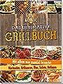 Das ultimative Grillbuch: Mit allem was ein mann brauchen kann: Marinaden, Grillsaucen, Dips, Salate, Beilagen
