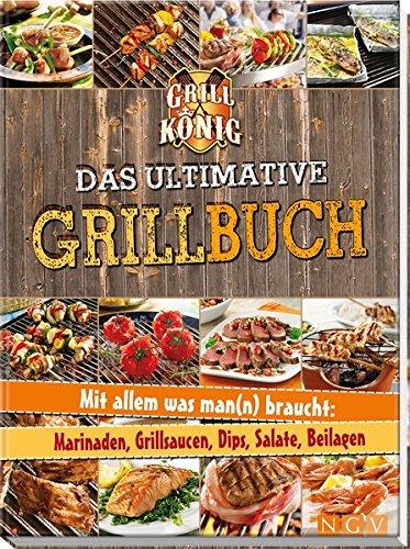 Preisvergleich Produktbild Das ultimative Grillbuch: Mit allem was man(n) braucht: Marinaden, Grillsaucen, Dips, Salate, Beilagen