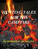 HUNTING TALES FOR THE CAMPFIRE