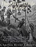 The Slave Trade in Africa: The History and...