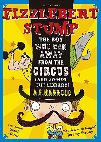 Fizzlebert Stump The Boy Who Ran Away From The Circus And Joined The Library