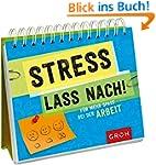 Stress lass nach: Für mehr Spaß bei d...