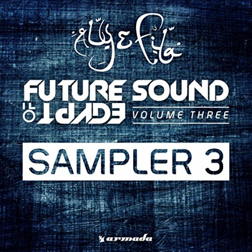Future Sound Of Egypt, Vol. 3 - Sampler - Egypt Of Future Sound