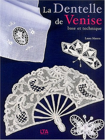 La Dentelle de Venise par Laura Masera