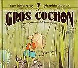 Une histoire de Séraphin Mouton, Tome 1 : Gros cochon : Ou un joli bouquet de papiers gras