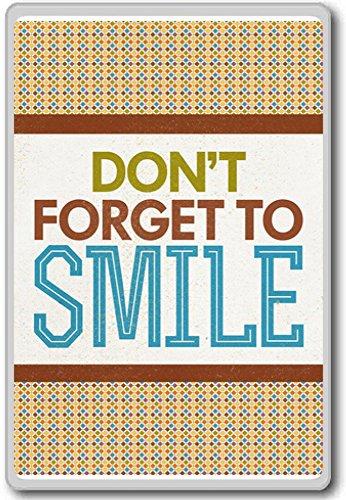 Don't Forget To Smile - motivational inspirational quotes fridge magnet - Calamita da frigo
