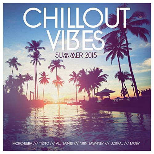 Chillout Vibes (Summer 2015)