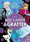 LA REINE DES NEIGES - Les Ateliers Disney - Mes cartes à gratter