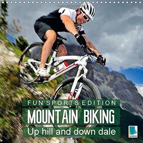 Fun sports edition: Mountain biking - Up hill and down dale 2015: Mountain biking - Experience nature on two wheels (Calvendo Sports) por Calvendo