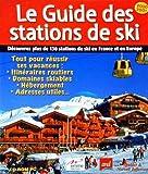 Le Guide des stations de ski 2000/2001