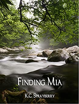 Finding Mia by [Sprayberry, K.C.]