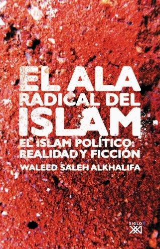 El ala radical del Islam: El Islam político: realidad y ficción