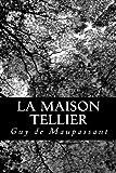 La Maison Tellier - CreateSpace Independent Publishing Platform - 29/08/2012