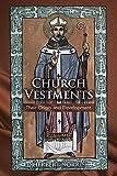 Church Vestments: Origin & Development: Origin & Developme: Origin & Developme
