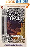 The Paper Trail: An Unexpected Histor...
