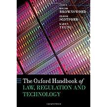 The Oxford Handbook of Law, Regulation and Technology (Oxford Handbooks)