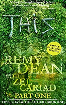 This (part one) (This, That and the Other Book 1) by [Dean, Remy, Cariad, Zel]