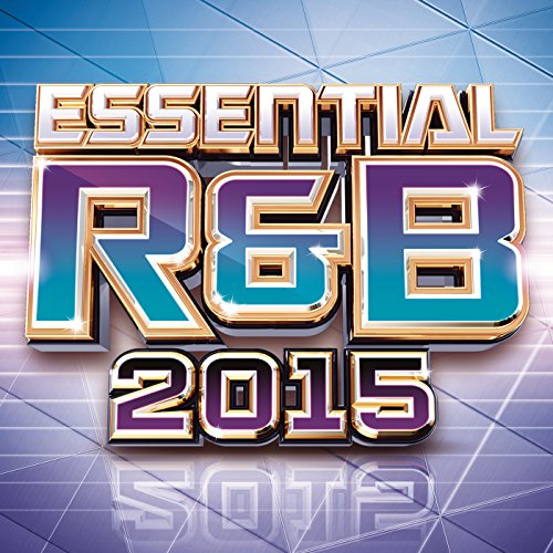 Essential R&B 2015 [Explicit]