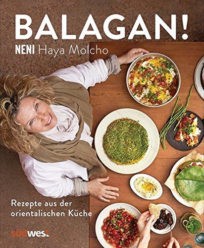Balagan!: Rezepte aus der orientalischen Küche (Ausstattung: Schweizer Broschur mit offenem Buchrücken)