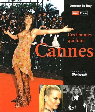 Ces femmes qui font Cannes