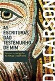 As Escrituras Dão Testemunho de Mim. Jesus e o Evangelho no Segundo Testamento (Em Portuguese do Brasil)