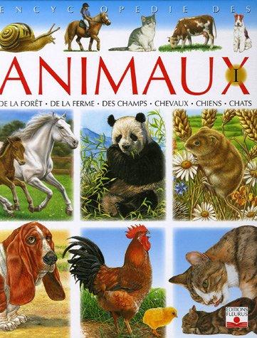 Encyclopédie des animaux : De la forêt, de la ferme, des champs, chevaux, chiens, chats
