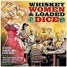 Whiskey,Women & Loaded Dice