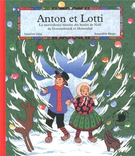 Anton et Lotti : La merveilleuse histoir...