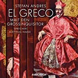 El Greco malt den Großinquisitor - 2 CDs mit 84 Min.
