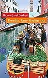 Venedig: Eine Verführung (insel taschenbuch) - Hanns-Josef Ortheil