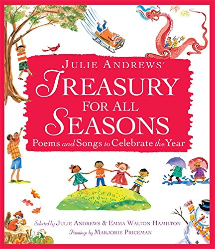 (Julie Andrews' Treasury for All Seasons: Poems and Songs to Celebrate the Year)