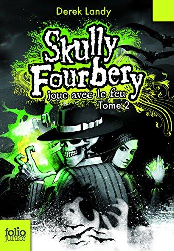 Skully Fourbery, 2:Skully Fourbery joue avec le feu par Derek Landy