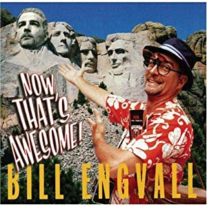 Bill Engvall - Now That's Awesome
