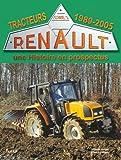 Tracteurs Renault, une Histoire en prospectus : Tome3, 1989-2005