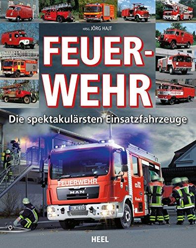 Feuerwehr: Die spektakulärsten Einsatzfahrzeuge