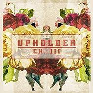 Upholder: Ch. 3