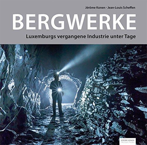 BERGWERKE: Luxemburgs vergangene Industrie unter Tage