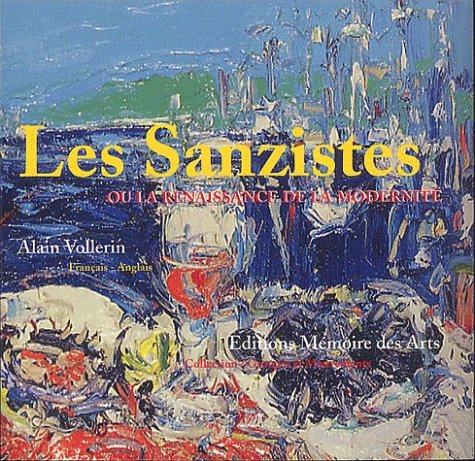Les Sanzistes ou la renaissance de la modernité par Alain Vollerin