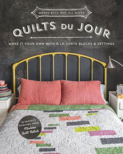 Quilts du Jour: Make It Your Own with á la Carte Blocks & Settings (English Edition) -