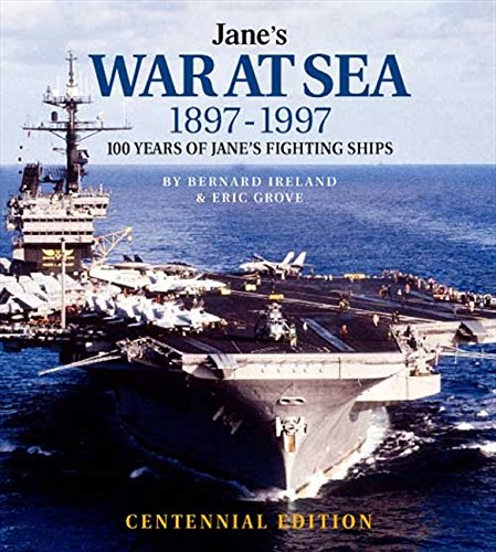Jane's War At Sea 1897–1997: 100 Years of Jane's Fighting Ships por Bernard Ireland