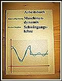 Image de Arbeitsbuch Maschinendynamik /Schwingungslehre