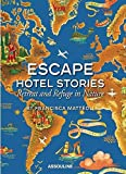 [(Escape Hotel Stories : Retreat and Refuge in Nature)] [By (author) Francisca Matteoli] published on (February, 2012) - ASSOULINE - 28/02/2012