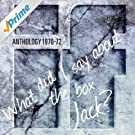 Anthology - What Did I Say About The Box Jack? - Best Of (Digitally Remastered Version)