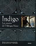 Indigo : Les routes de l'Afrique bleue